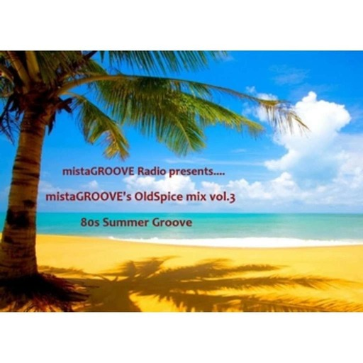 mistaGROOVE's Oldspice mix vol. 3 - 80s Summer Groove