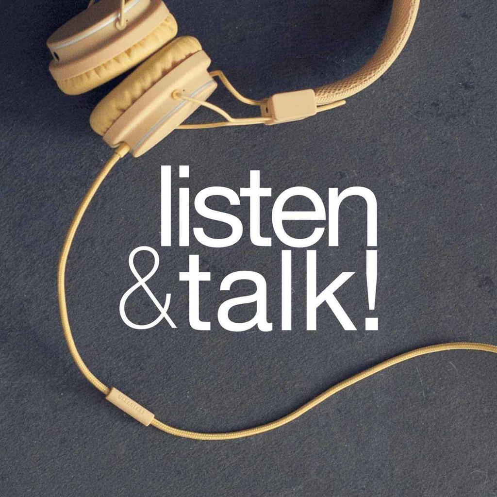 Listen & Talk !