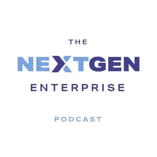 The NextGen Enterprise Podcast