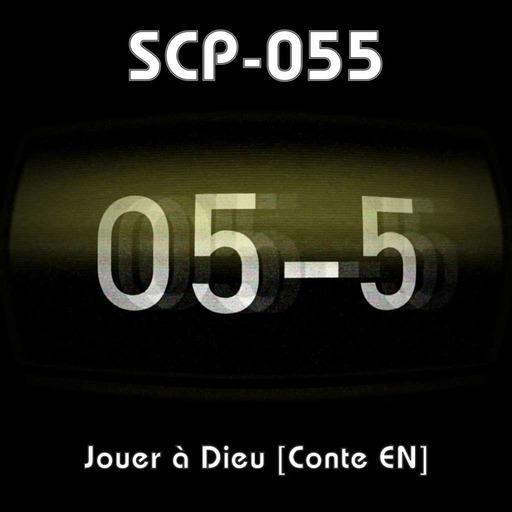 SCP-055  -  Jouer à Dieu  -  [Conte EN]