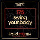 "Trust My Mix 175 ""Swing Your Body"""