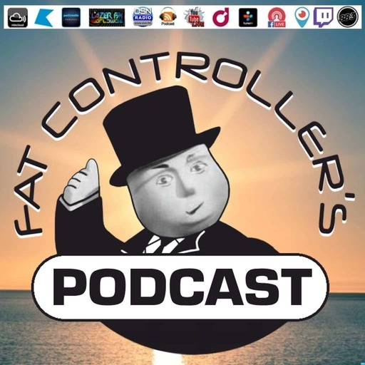 Fat Controller PODCAST