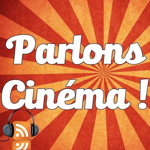 Parlons Cinéma ! Épisode 33