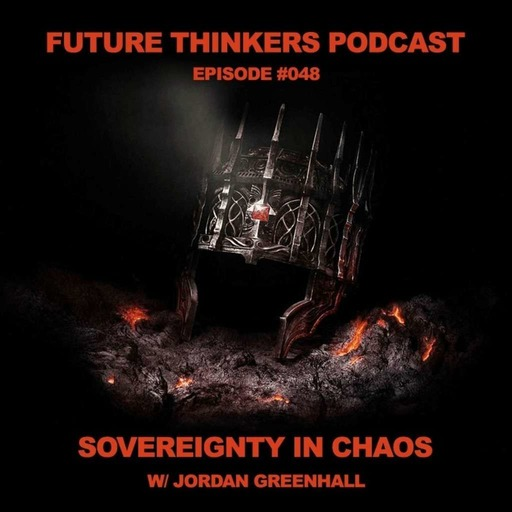 Jordan Greenhall - Sovereignty in Chaos