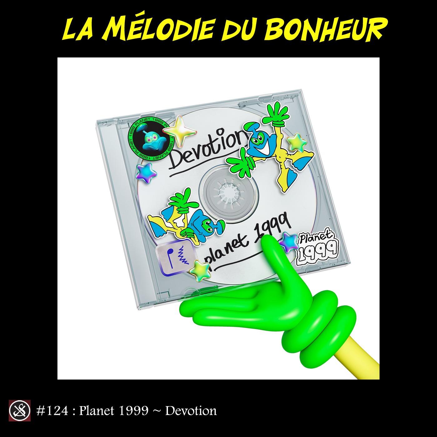 LMDB #124 : Planet 1999 vous propose un premier EP avec Devotion