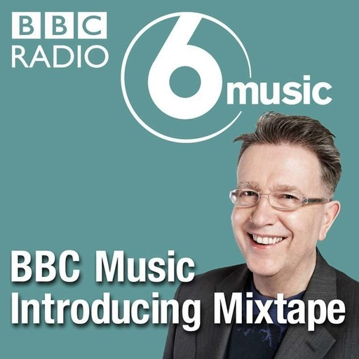 The BBC Music Introducing Mixtape With Jess Iszatt & Andy Backhouse