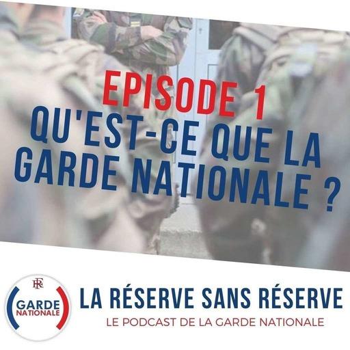 Episode 1 - Qu'est-ce que la garde nationale ?