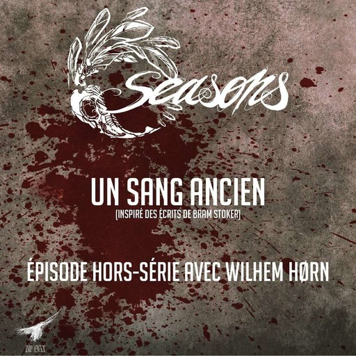 Seasons_Un_sang_ancien_Hors_série_avec_Wilhem_Hørn.mp3