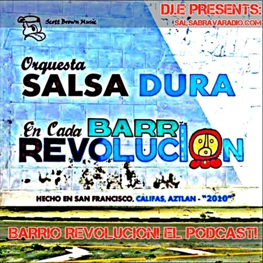 DJ.E Presents: Barrio Revolucion! EL Podcast!