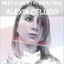 Alexia Celucci - Meet & Greet Podcast #14