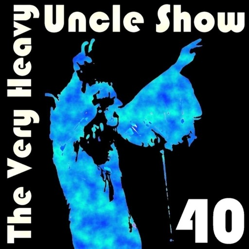 Very Heavy Uncle Show  v.40