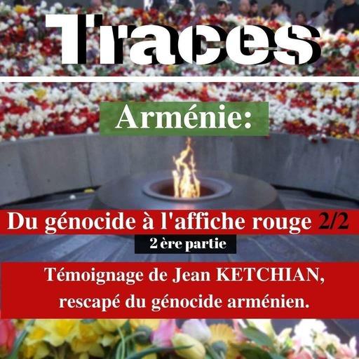 Arménie: Du génocide à l'affiche rouge 2/2