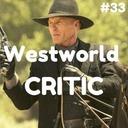 Westworld _ CRITIC #33