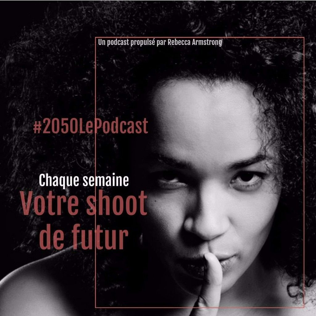 #2050 Le Podcast