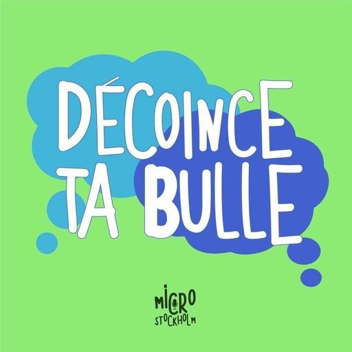 Décoince Ta Bulle E02-S01 : Capia Art