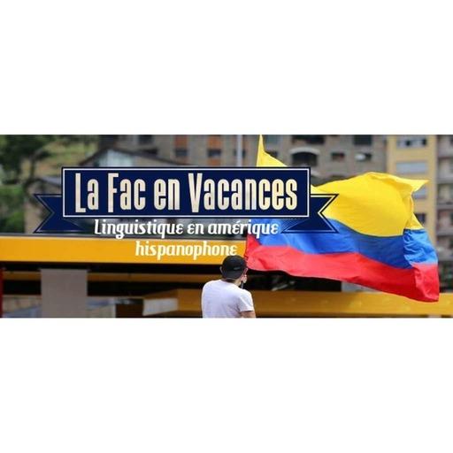 La Fac en Vacances - Linguistique en Amérique hispanique // Émission du 4 juillet