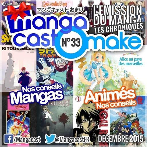 Mangacast Omake N°33 – Décembre 2015