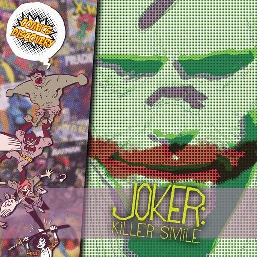 ComicsDiscovery S05E03: Joker killer smile