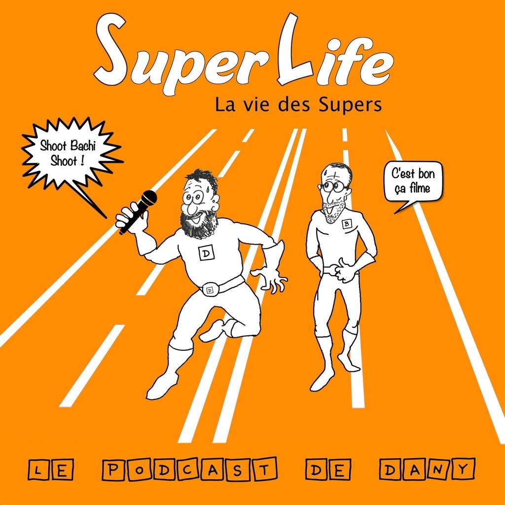 SUPERLIFE,la vie des supers