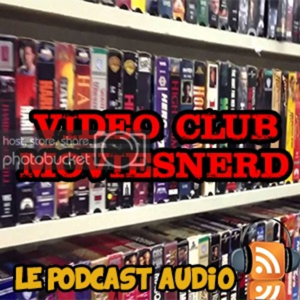 Le Podcast du Video Club MoviesNerd