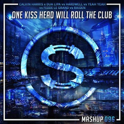 Calvin Harris x Dua Lipa vs Hardwell vs Yeah Yeah vs Fedde Le Grand x Raiden - One Kiss Head Will Roll The Club (Da Sylva mashup)