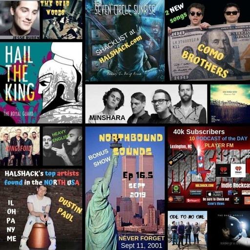Halshack Ep 16.5 (NORTHBOUND SOUNDS) Sept 2019--Bonus show...music only