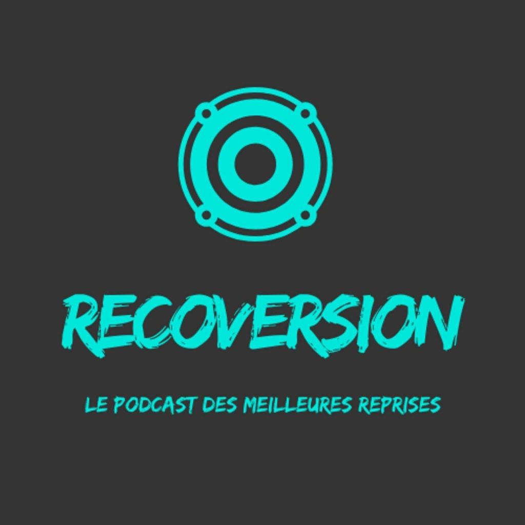 Recoversion, le Podcast des Meilleures Reprises