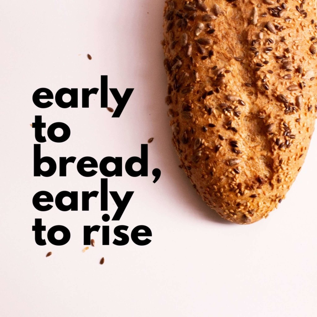 Early to Bread, Early to Rise