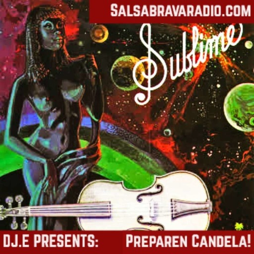 DJ.E Presents: Preparen Candela! El Podcast!