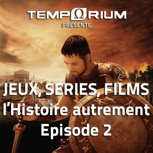 Jeux, séries TV, films, l'Histoire autrement ... Episode 2