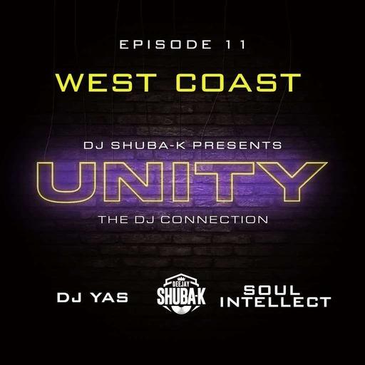 UNITY EP 11 - WEST COAST Feat Yas & Soul Intellect