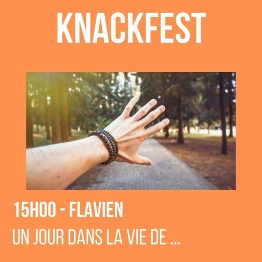 KnackFest - 15h - Flavien - Un jour dans la vie de ....mp3