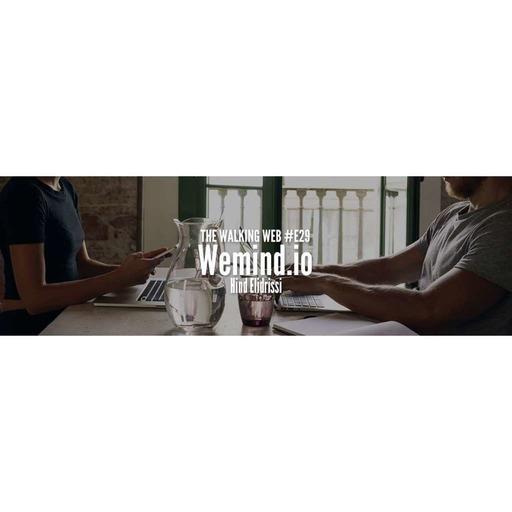 The Walking Web EP29 - Wemind, Hind Elidrissi