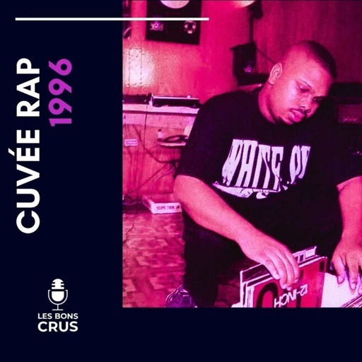 Cuvée rap 1996 - Podcast rap du 07/06/2020
