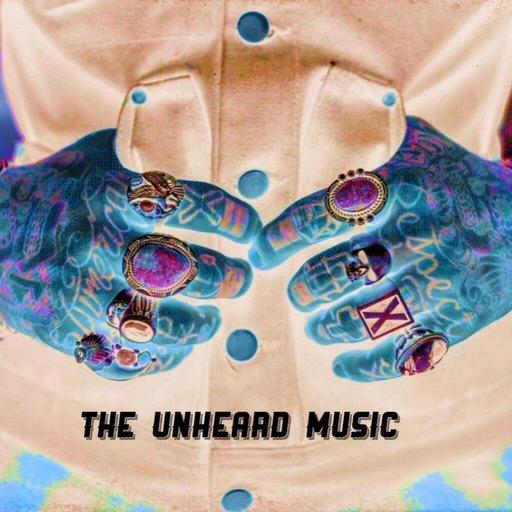 The Unheard Music 5/22/18