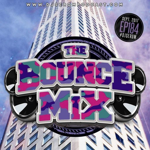 DJ SEROM - THE BOUNCEMIX EP184