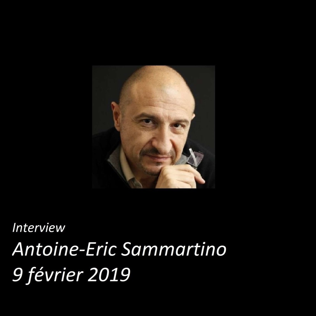 interview Antoine-Eric Sammartino 9 février 2019