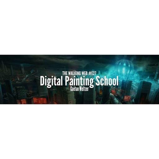 The Walking Web - EP27 – L'École Du Stylet D Argent - Digital Painting & Design Spartan