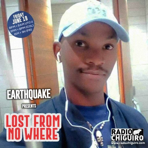 Chiguiro Mix presents: Lost From No Where, by Earthquake
