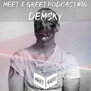 Demsky- Meet & Greet Podcast #16