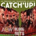 Catch'up! AEW Dynamite Blood & Guts du 5 mai 2021 — Wednesday Bloody Wednesday