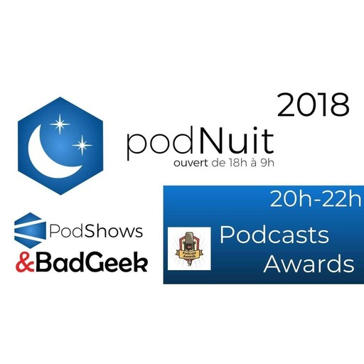 2018 - Podcasts Awards (20h-22h)