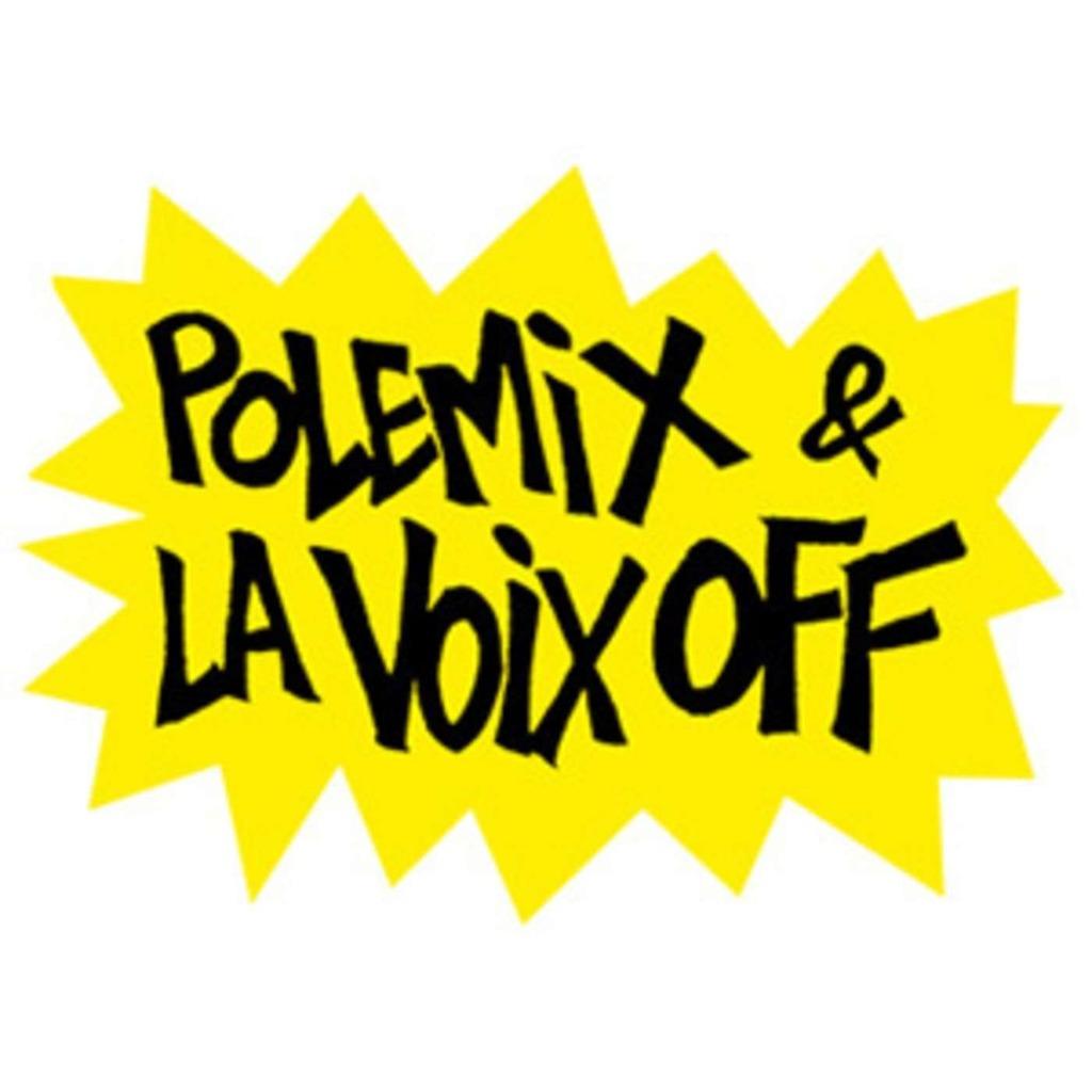 Polémix et la voix off