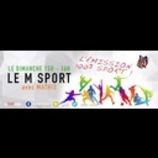Déjà la 10ème émission du M SPORT -7/04/2019 - Le M sport