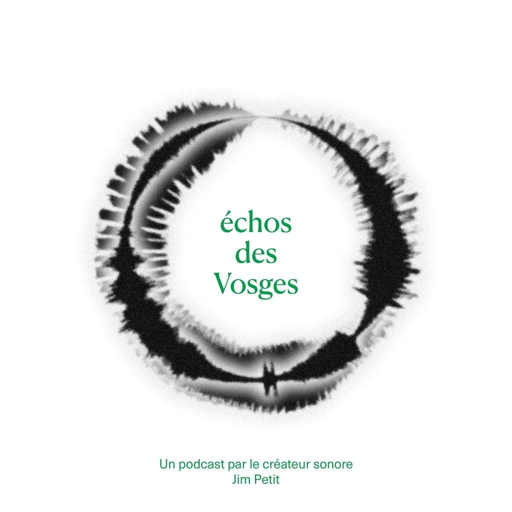 Échos des Vosges par le créateur sonore Jim Petit