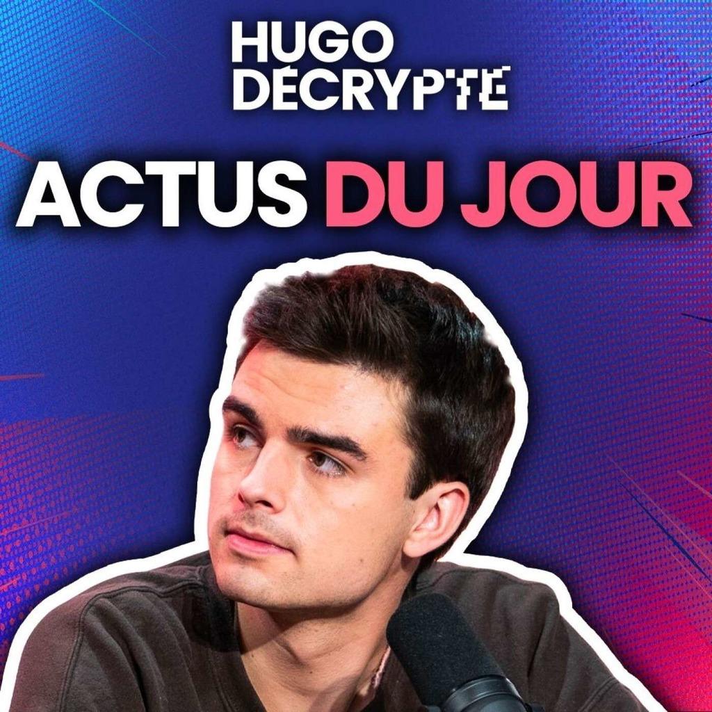 Les actus du jour - Hugo Décrypte