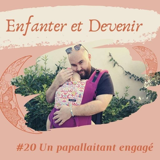 podcast Enfanter et devenir #20.mp3