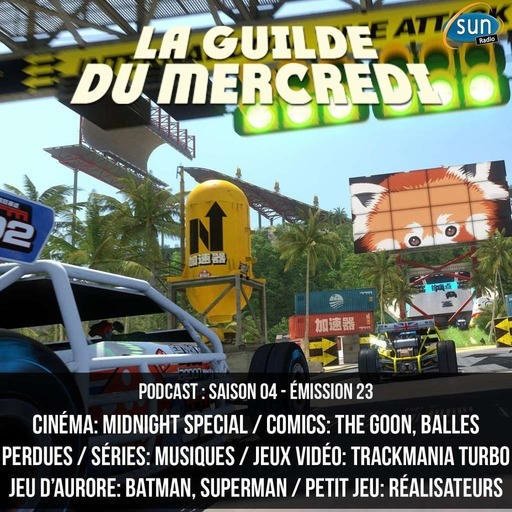 La Guilde du Mercredi 121 (S04E23) - Midnight Special, The Goon, Musiques dans les séries, TrackMania Turbo