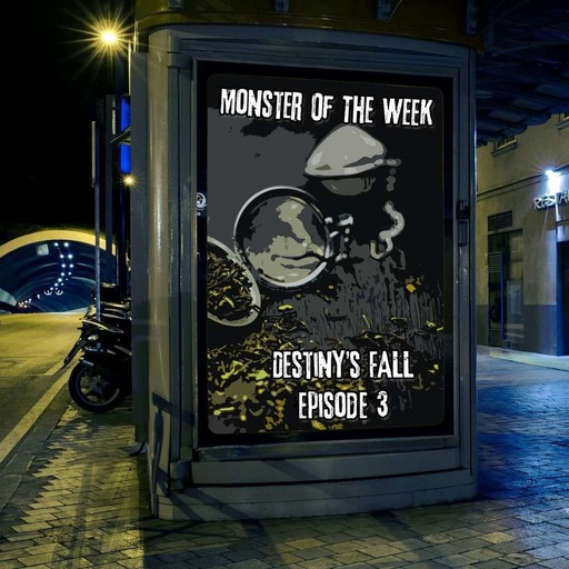 monster-of-the-week-destinys-fall-episode-03.mp3