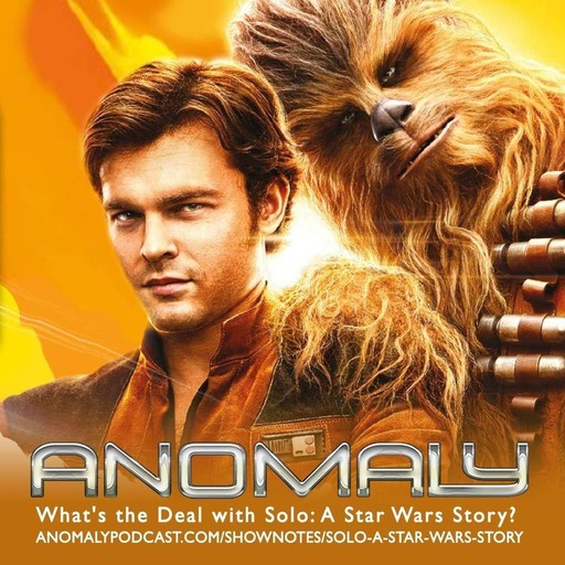 "What's the deal with ""Solo: A Star Wars Story?"""